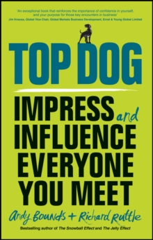 Top Dog : Impress and Influence Everyone You Meet, Paperback / softback Book