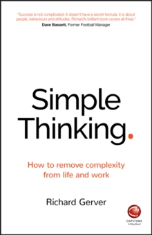 Simple Thinking : How to remove complexity from life and work, Paperback Book