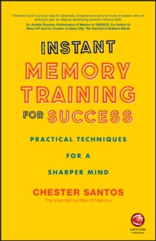 Instant Memory Training For Success : Practical Techniques for a Sharper Mind, Paperback Book