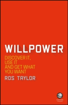 Willpower : Discover It, Use It and Get What You Want, Paperback / softback Book
