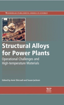 Structural Alloys for Power Plants : Operational Challenges and High-Temperature Materials, Hardback Book