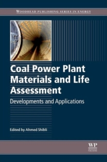 Coal Power Plant Materials and Life Assessment : Developments and Applications, Hardback Book