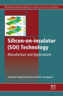 Silicon-On-Insulator (SOI) Technology : Manufacture and Applications, Hardback Book