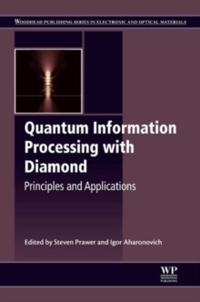 Quantum Information Processing with Diamond : Principles and Applications, Hardback Book