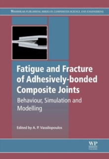 Fatigue and Fracture of Adhesively-Bonded Composite Joints, Hardback Book