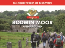 A Boot Up Bodmin Moor and Around : 10 Leisure Walks Fo Discovery, Hardback Book