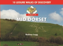 A Boot Up Mid Dorset : 10 Leisure Walks of Discovery, Hardback Book