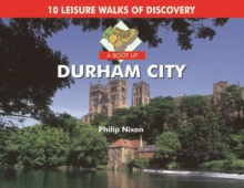 A Boot Up Durham City : 10 Leisure Walks of Discovery, Hardback Book
