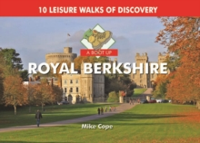 A Boot Up Royal Berkshire : 10 Leisure Walks of Discovery, Hardback Book