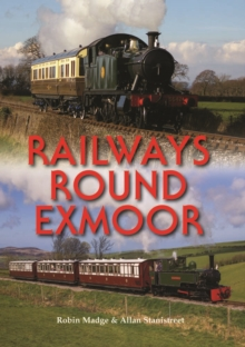 Railways Round Exmoor, Hardback Book