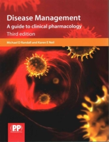 Disease Management : A Guide to Clinical Pharmacology, Paperback / softback Book