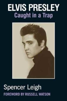 Elvis Presley : Caught in a Trap, Paperback / softback Book