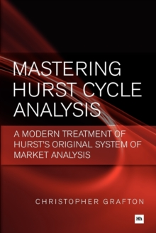 Mastering Hurst Cycle Analysis : A modern treatment of Hurst's original system of financial market analysis, Paperback Book