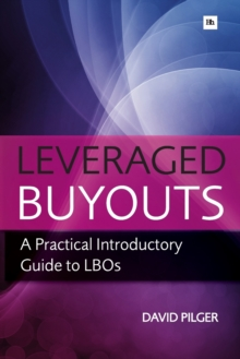 Leveraged Buy Outs : A Practical Introductory Guide to LBOs, Paperback / softback Book