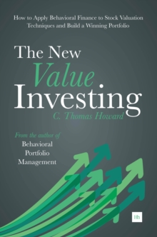 The New Value Investing : How to Apply Behavioral Finance to Stock Valuation Techniques and Build a Winning Portfolio, Paperback / softback Book