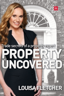 Property Uncovered : Trade secrets of a property expert, Paperback / softback Book