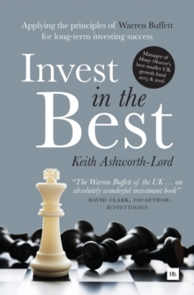 Invest in the Best : How to Build a Substantial Long-Term Capital by Investing Only in the Best Companies, Hardback Book