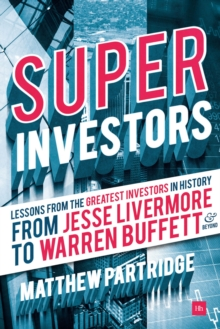 Superinvestors : Lessons from the Greatest Investors in History, Paperback / softback Book