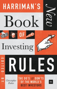 Harriman's New Book of Investing Rules : The do's and don'ts of the world's best investors, Hardback Book