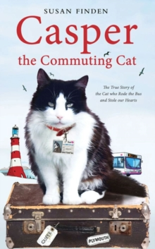 Casper the Commuting Cat : The True Story of the Cat who Rode the Bus and Stole our Hearts, EPUB eBook