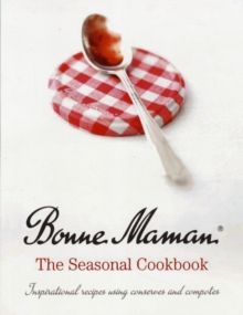 Bonne Maman: The Seasonal Cookbook, Hardback Book