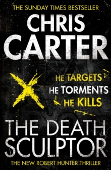 The Death Sculptor : A brilliant serial killer thriller, featuring the unstoppable Robert Hunter, Paperback / softback Book