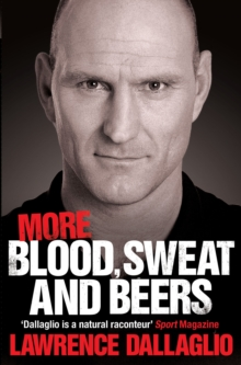 More Blood, Sweat and Beers : World Cup Rugby Tales, Paperback Book