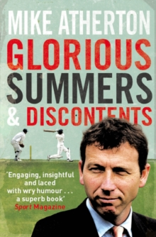 Glorious Summers and Discontents : Looking Back on the Ups and Downs from a Dramatic Decade, Paperback Book