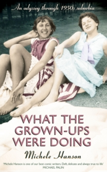 What the Grown-ups Were Doing : An Odyssey Through 1950s Suburbia, Hardback Book