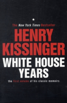 White House Years : The First Volume of His Classic Memoirs, Paperback Book