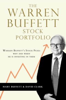 The Warren Buffett Stock Portfolio : Warren Buffett Stock Picks: Why and When He Is Investing in Them, Paperback Book