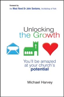 Unlocking the Growth : You will be amazed at your church's potential, Paperback / softback Book