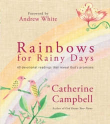 Rainbows for Rainy Days : 40 devotional readings that reveal God's promises, Hardback Book