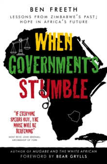 When Governments Stumble : Lessons from Zimbabwe's Past, Hope in Africa's Future, Paperback Book