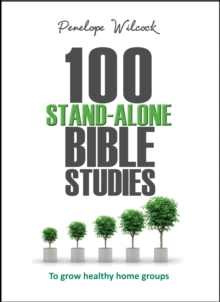 100 Stand-Alone Bible Studies : To grow healthy home groups, Paperback Book
