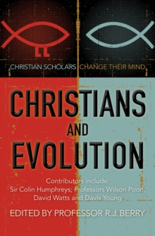 Christians and Evolution : Christian scholars change their mind, Paperback / softback Book