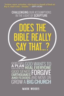 Does the Bible Really Say That? : Challenging Our Assumptions in the Light of Scripture, Paperback Book