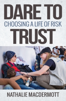 Dare to Trust : Choosing a Life of Risk, Paperback / softback Book