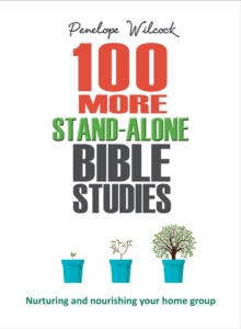 100 More Stand-Alone Bible Studies : Nurturing and nourishing your home group, Paperback / softback Book