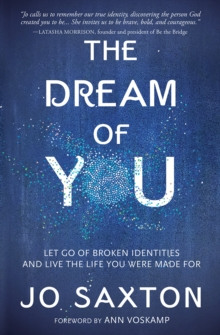 Dream of You : Let Go of Broken Identities and Live the Life You Were Made For, Paperback / softback Book