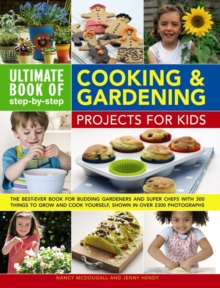Ultimate Book of Step-by-Step Cooking & Gardening Projects for Kids, Paperback / softback Book