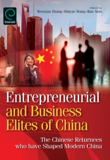 Entrepreneurial and Business Elites of China : The Chinese Returnees Who Have Shaped Modern China, Hardback Book