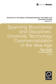 Spanning Boundaries and Disciplines : University Technology Commercialization in the Idea Age, Hardback Book