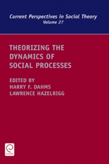 Theorizing the Dynamics of Social Processes, Hardback Book