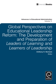 Global Perspectives on Educational Leadership Reform : The Development and Preparation of Leaders of Learning and Learners of Leadership, Hardback Book