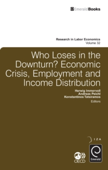 Who Loses in the Downturn? : Economic Crisis, Employment and Income Distribution, Hardback Book