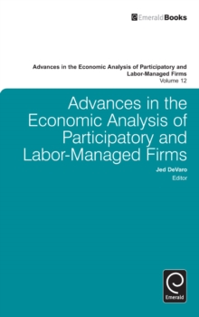 Advances in the Economic Analysis of Participatory and Labor-Managed Firms, Hardback Book