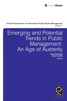 Emerging and Potential Trends in Public Management : An Age of Austerity, Hardback Book