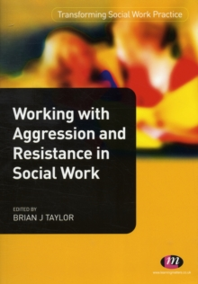 Working with Aggression and Resistance in Social Work, Paperback / softback Book