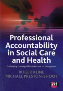 Professional Accountability in Social Care and Health : Challenging Unacceptable Practice and Its Management, Paperback Book